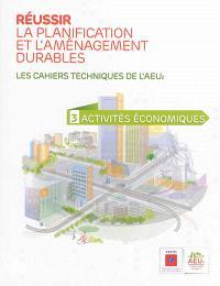 Réussir la planification et l'aménagement durables : les cahiers techniques de l'AEU2. Volume 3, Activités économiques