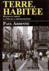 Terre habitée : humain et urbain à l'ère de la mondialisation; Suivi de De l'attraction urbaine
