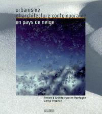 Urbanisme et architecture contemporaine en pays de neige