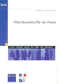 Villes nouvelles d'Ile-de-France : l'art urbain pour la ville de demain ou La prise en compte de l'éthique professionnelle du cadre de vie : des conférences à l'Académie d'Architecture