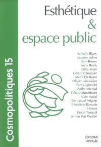 Cosmopolitiques. n° 15, Esthétique et espace public