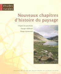 Etudes rurales. n° 175-176, Nouveaux chapitres d'histoire du paysage : origines des parcellaires, paysages médiévaux, étangs et plantations