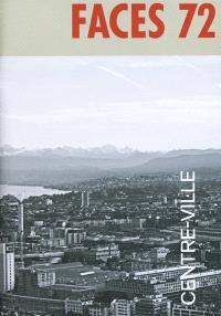 Faces : journal d'architectures. n° 72, Centre-ville