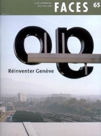 Faces : journal d'architectures. n° 65, Réinventer Genève