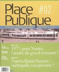 Place publique, Nantes Saint-Nazaire. n° 2, Nantes-Saint-Nazaire : métropole européenne ?
