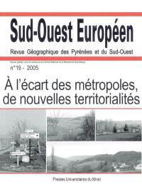 Sud-Ouest européen. n° 19, A l'écart des métropoles, de nouvelles territorialités