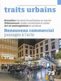 Traits urbains : le mensuel opérationnel des acteurs du développement et du renouvellement urbains. n° 79