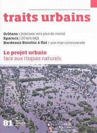 Traits urbains : le mensuel opérationnel des acteurs du développement et du renouvellement urbains. n° 81