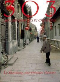 Trois cent trois-Arts, recherches et créations. n° 90, Le Shandong, une province chinoise