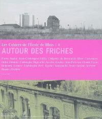 Cahiers de l'Ecole de Blois (Les). n° 4, Autour des friches