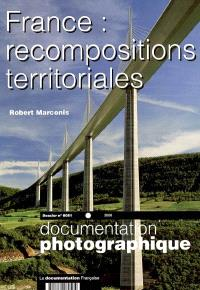 Documentation photographique (La). n° 8051, France : recompositions territoriales