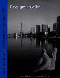 Annales de la recherche urbaine (Les). n° 85, Paysages en villes