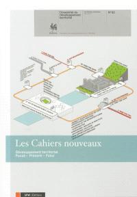 Cahiers nouveaux (Les) : trimestriel du développement territorial. n° 82, Développement territorial : passé, présent, futur
