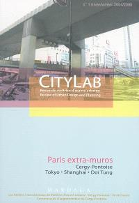 Citylab. n° 1, Paris extra-muros : Cergy-Pontoise, Tokyo, Shanghai, Doï Tung