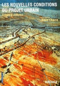 Mégalopole. n° 22, Les nouvelles conditions du projet urbain : critique et méthodes