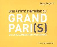 Paris projet. n° 39, Une petite synthèse du Grand Pari(s) de l'agglomération parisienne