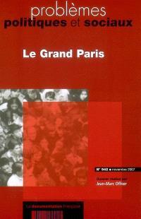 Problèmes politiques et sociaux. n° 942, Le grand Paris