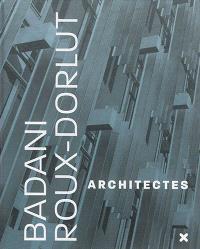 Badani et Roux-Dorlut architectes : la conquête du milieu