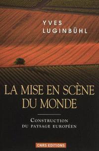 La mise en scène du monde : construction du paysage européen