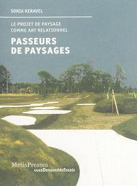 Passeurs de paysages : le projet de paysage comme art relationnel