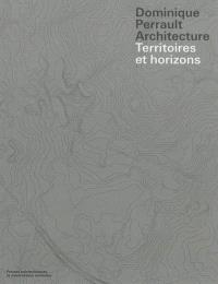 Dominique Perrault architecture : territoires et horizons