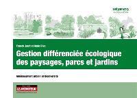 Gestion différenciée écologique des paysages, parcs et jardins : aménagement urbain et biodiversité