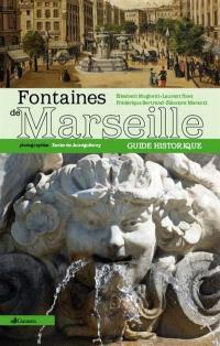 Guide historique des fontaines de Marseille