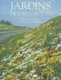 Jardins de l'autoroute : histoire de graines, d'herbes et de rocailles