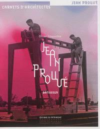 Jean Prouvé : bâtisseur