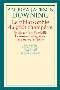 La philosophie du goût champêtre : essais sur l'art d'embellir les maisons villageoises, les parcs et les jardins