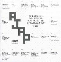 Les Albums des jeunes architectes et paysagistes 2014