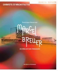 Marcel Breuer : les réalisations françaises
