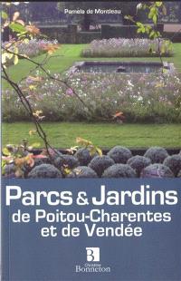 Parcs et jardins de Poitou-Charentes et de Vendée