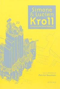 Simone & Lucien Kroll : une architecture habitée