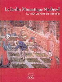 Le jardin monastique médiéval : la métaphore du paradis