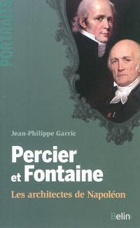 Percier et Fontaine : les architectes de Napoléon