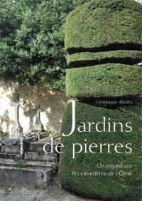 Jardins de pierres : un regard sur les cimetières de l'Orne
