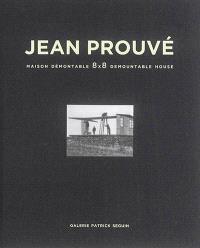 Jean Prouvé. Volume 2, Maison démontable 8 x 8 = 8 x 8 demountable house