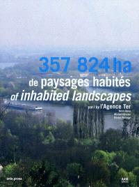 357 824 ha de paysages habités = 357 824 ha of inhabited landscapes
