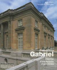 Ange-Jacques Gabriel : l'héritier d'une dynastie d'architectes