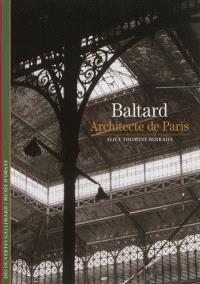 Baltard : architecte de Paris