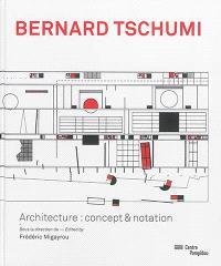 Bernard Tschumi : architecture, concept & notation