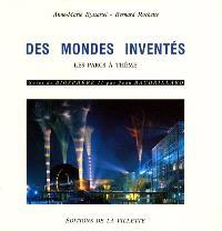 Des mondes inventés : les parcs à thème. Biosphère II