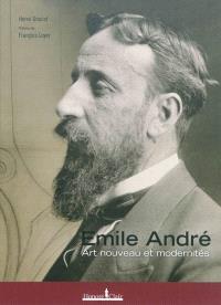 Emile André : Art nouveau et modernités