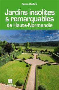 Jardins insolites & remarquables de Haute-Normandie