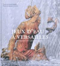 Jeux d'eau à Versailles : promenade des Grandes Eaux