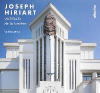 Joseph Hiriart : architecte de la lumière