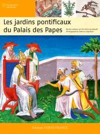 Les jardins pontificaux du Palais des Papes