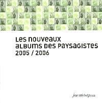 Les nouveaux albums des paysagistes : 2005-2006