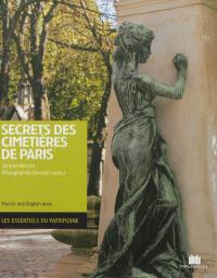Secrets des cimetières de Paris = Secrets of the Paris Cemeteries